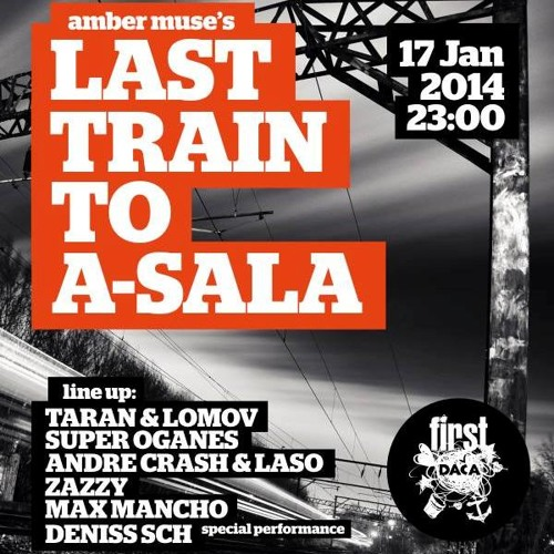 Max Mancho DJ SET @ LAST TRAIN TO A - SALA, 17 Jan 2014, First Dacha, Riga