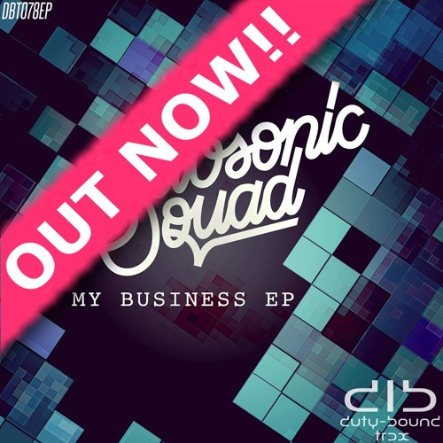 Subsonic Squad - My Business (OUT NOW /DBT078EP)