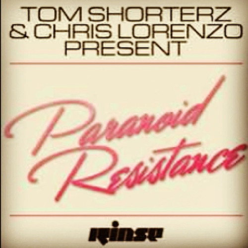 Tom Shorterz + Chris Lorenzo = Paranoid Resistance - OUT NOW !!!!