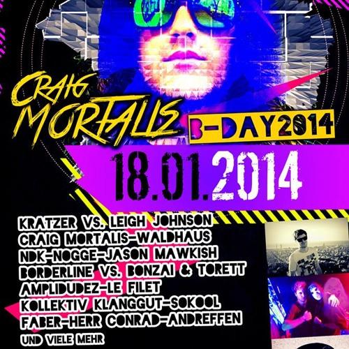 Craig Mortalis b-day set 2014 @ Mlk Area Blankenburg