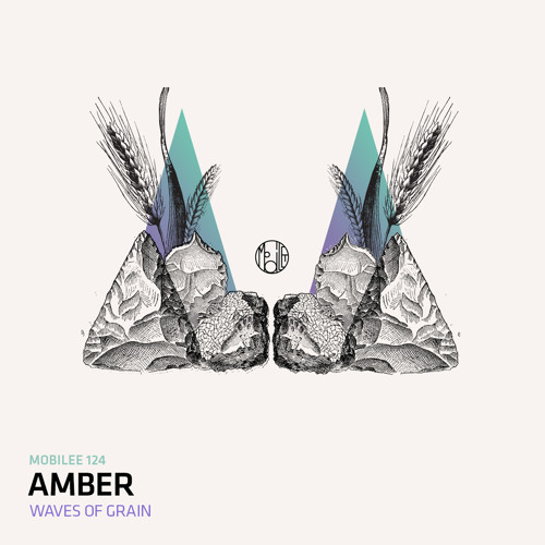 Amber - Waves Of Grain (Mobilee Records) FULL TRACK