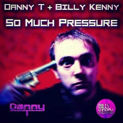 Danny T & Billy Kenny - So Much Pressure (FREE Download)