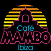 Cafe Mambo Competition 13TH JAN (DEEP HOUSE) IBIZA POWER