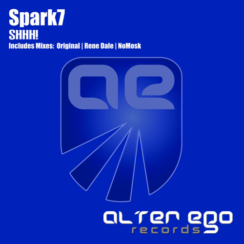 Spark7 - Shhh! (Rene Dale Remix) | Release on: Alter Ego Records