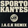 Sporto Kantes  - Lee (J.A.C.K Remix)
