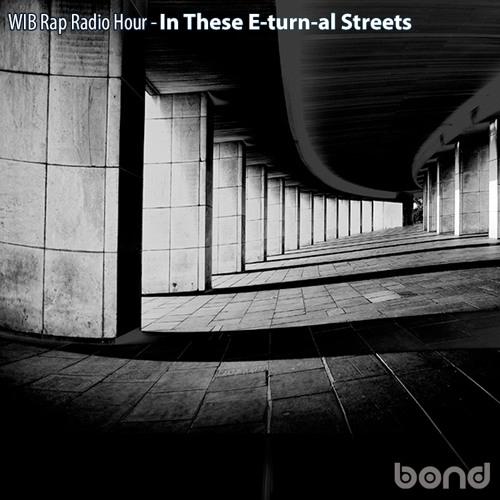 WIB Rap Radio Hour - In These E-turn-al Streets
