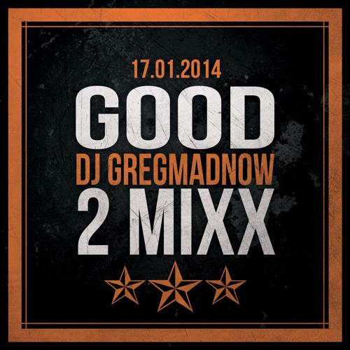 Good 2 Mixx - 2014_01-17 - Dancehall