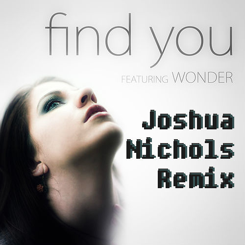 Levi Whalen - Find You feat. Wonder (Joshua Nichols Remix)