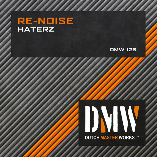 Re-Noise - Haterz (DMW 128)