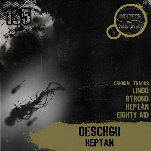 Oeschgii - Eighty Aid (Original Mix) {Oxytech Records} Out Now !!!