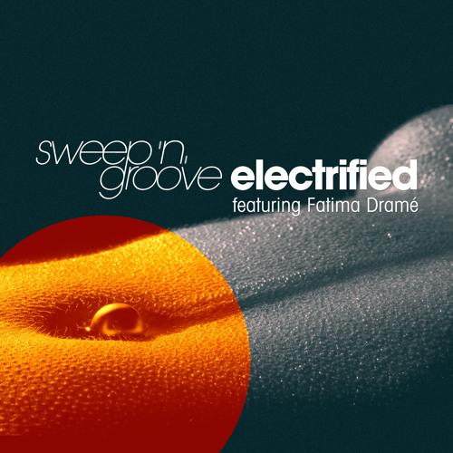 Sweep 'n' Groove feat. Fatima Dramé - Electrified (Levitation Remix)