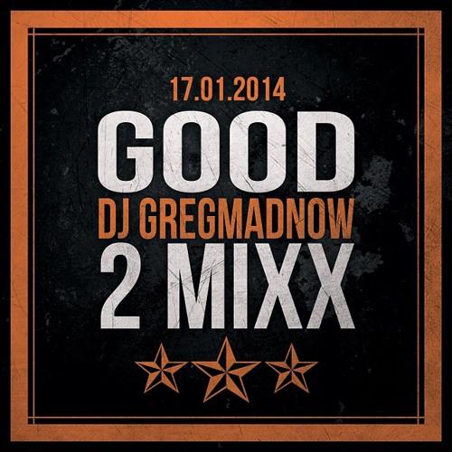 Good 2 Mixx - 2014/01-17 - AfroBeats