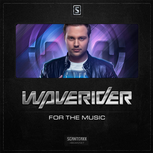 Waverider - For The Music (#SCAN137 Official preview)