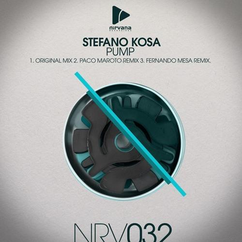 Stefano Kosa - Pump (Paco Maroto Remix) / Nirvana Rec.