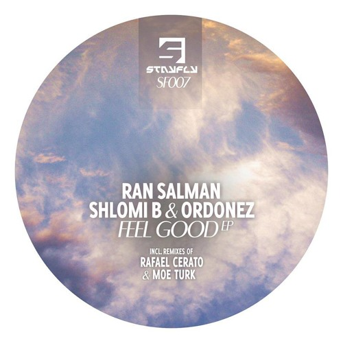 Ran Salman, Shlomi B & Ordoñez - Feel Good (Original Mix) StayFly Records OUT NOW !!!