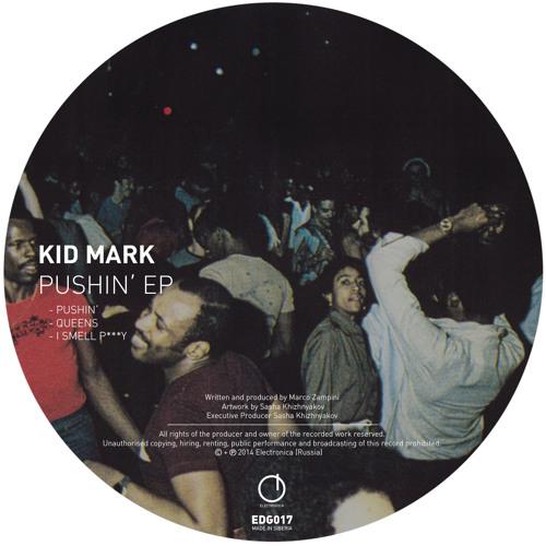 [EDG017] Kid Mark - Pushin' EP (Sampler)