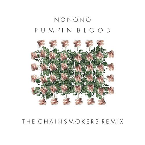 Pumpin' Blood by NONONO (The Chainsmokers Remix)
