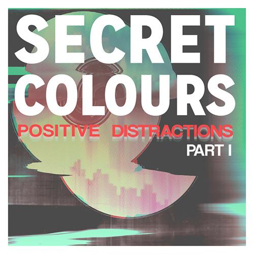 Secret Colours - Positive Distractions Part 1