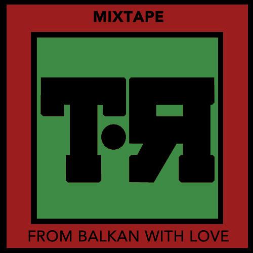 From Balkan With Love (MiniMixTape)