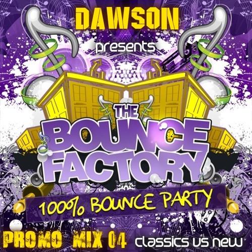 [THE BOUNCE FACTORY PROMO MIX 4] By Dawson (Classics Vs New)
