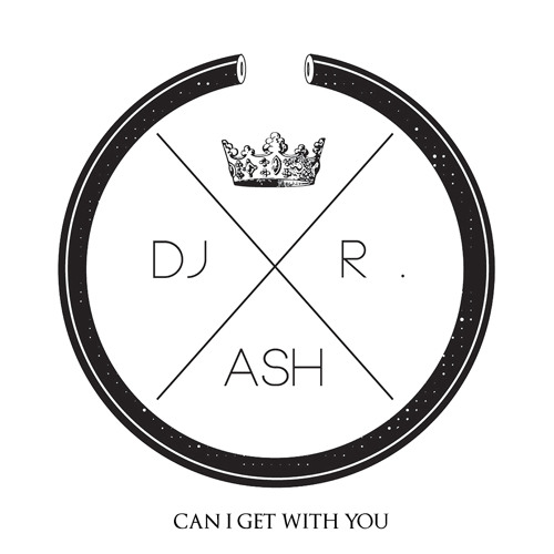 R-ASH - Can I Get With You