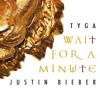 Tyga - Wait For A Minute (ft. Justin Bieber) (Mathias Thalmann's Trap remix)