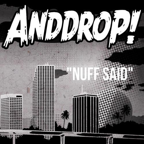 AndDrop! - Nuff Said [EDM.Com Exclusive]