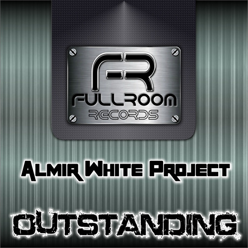 Almir White Project - OUTSTANDING#Beatport Exclusive Out Now