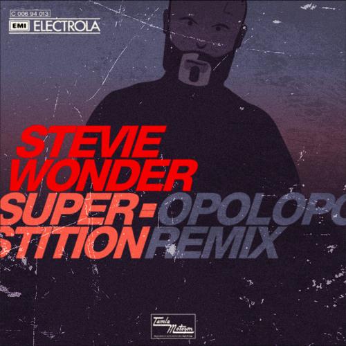 Stevie Wonder - Superstition (OPOLOPO Remix)