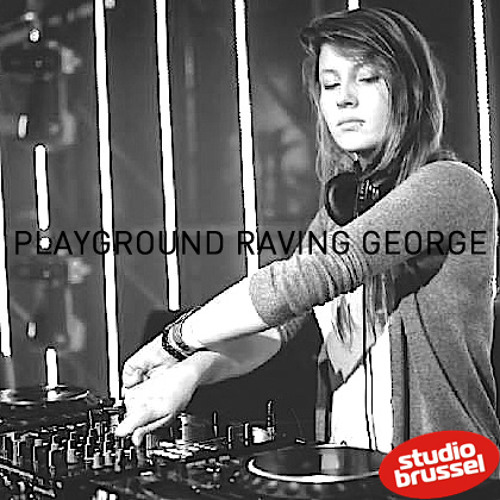 PLAYGROUND RAVING GEORGE #01 (11th January 2014, Studio Brussel)