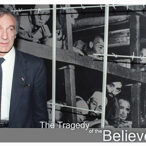 Elie Wiesel — The Tragedy of the Believer (July 13, 2006)