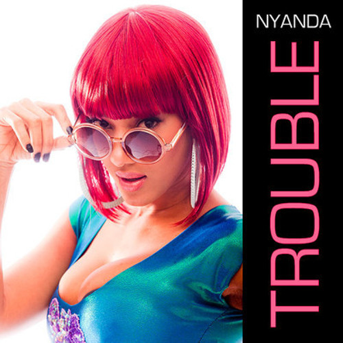 Nyanda - Trouble
