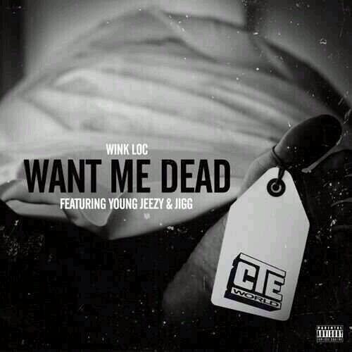 "Wink Loc ft Jeezy & Jigg ""Want Me Dead"" Produced By T - Minus"