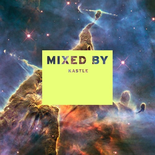 MIXED BY Kastle