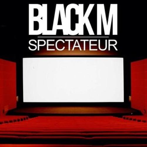 Black M - Spéctateur - Musique Officiel