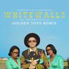 Macklemore & Ryan Lewis - white walls (Golden Toys Remix)