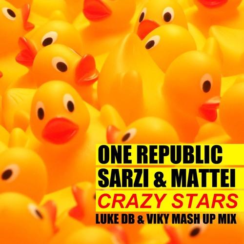 One Republic Vs Sarzi & Mattei - Crazy Stars (Luke DB & Viky Mash Up Mix)