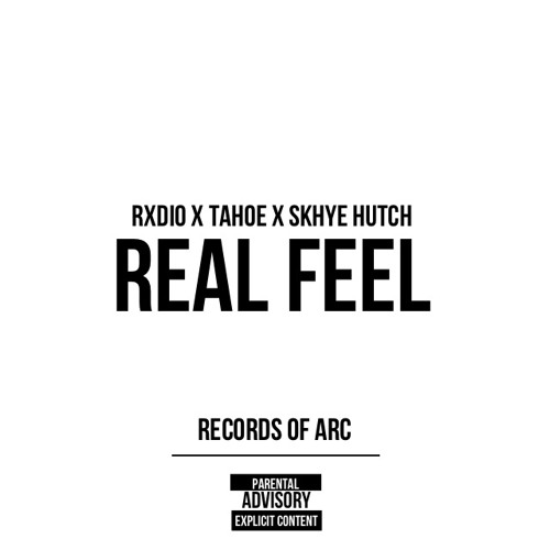 Real Feel - RXDIO x TAHOE x SKHYE HUTCH
