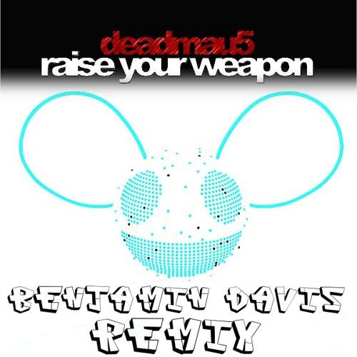 Deadmau5 - Raise Your Weapon (Benjamin Davis Remix)