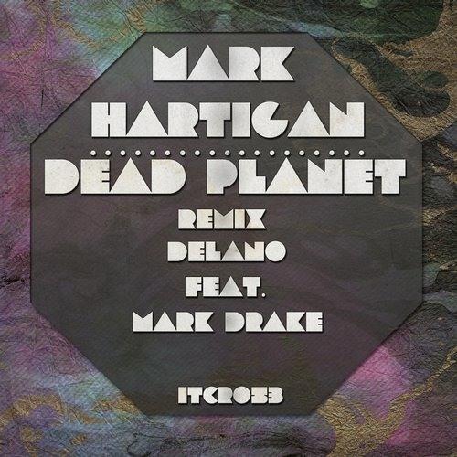 Mart Hartigan - Dead Planet (remix Delano & Mark Drake)