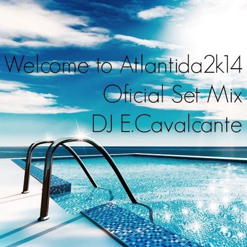 Welcome to Atlantida 2k14 Oficial Set Mix - Fraternidade - by Dj Emmanuel Cavalcante