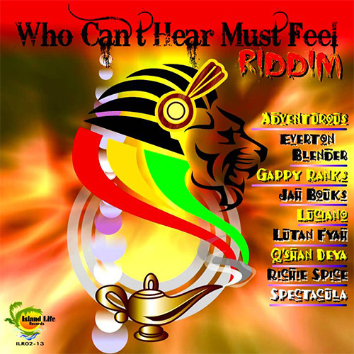 RICHIE SPICE, REGGAE MUSIC, (WHO CANT HEAR MUST FEEL) RIDDIM, ISLAND LIFE PRODUCTION 2014