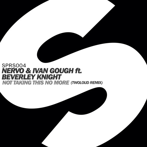 NERVO & Ivan Gough ft. Beverley Knight - Not Taking This No More (Twoloud Remix)
