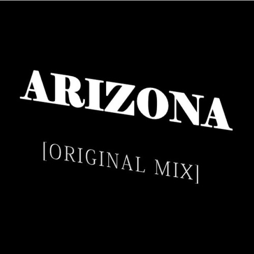 Arizona [Original Mix] FREE DOWNLOAD