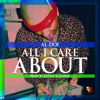 Download All I Care About (Prod. By Chase N Cashe) Mp3