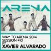 Way To ARENA 2014 Session #10 By XAVIER ALVARADO