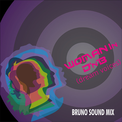 Woman In DnB (dream voices) n.1 (Bruno Sound Mix)