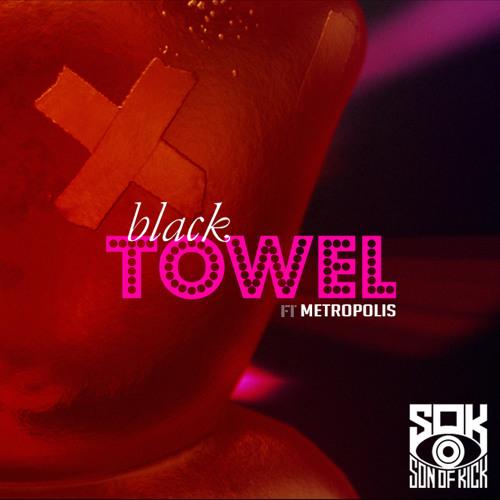 Black Towel Ft. Metropolis