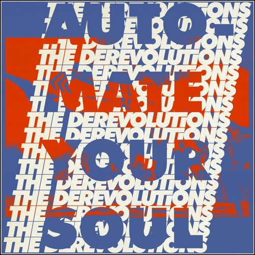 the derevolutions - Automate Your Soul