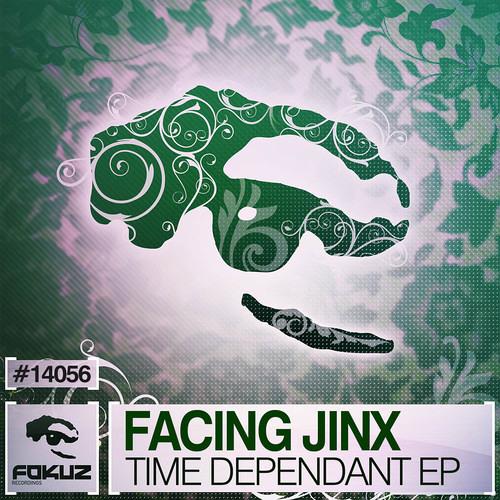 FOKUZ14056 / Facing Jinx - Time Dependant EP